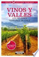 Vinos y valles. Los mejores terruños de Chile