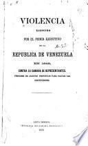 Violencia ejercida por el poder ejecutivo de la Republica de Venezuela en 1848