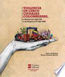 Violencia en cinco ciudades colombianas a finales del siglo XX y principios del siglo XXI