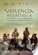 Violencia interétnica en la frontera norte novohispana y mexicana