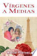 Vírgenes a Medias: Novela Romántica de Época
