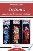 Virtudes. Experiencias humanas y cristianas
