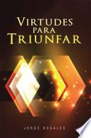 Virtudes Para Triunfar