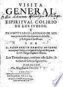 Visita general y espiritual colirio de los iudios y promptuario catolico de los mas principales fundamentos de la fe y religion christiana