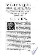 Visita que hizo en esta Real Audiencia el licenciado Don Juan de Arce y Otalora, del Consejo Real de su Magestad, y Cédula que sobre ello se diò