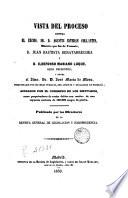 Vista del proceso contro el Exemc. Sr. D. Agustin Esteban Collantes ...