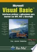 Visual Basic. Interfaces Gráficas y Aplicaciones para Internet con WPF, WCF y Silverlight