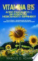 Vitamina B15 - Ácido Pangámico: ¿Un poderoso medicamento suprimido?