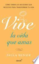 Vive la vida que amas