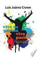 Vive tu pasión... Vive con pasión