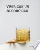 Vivir con un alcohólico