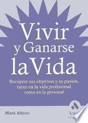 VIVIR Y GANARSE LA VIDA