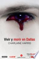 Vivir y morir en Dallas