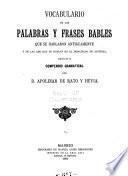 Vocabulario de las palabras y frases bables que se hablaron antiguamente y de las que hoy se hablan en el principado de Asturias