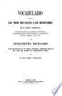 Vocabulario de todas las voces que faltan á los diccionarios de la lengua castellana