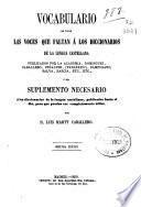 Vocabulario de todas las voces que faltan á los diccionarios de la lengua castellana ... ó sea