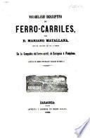 Vocabulario descriptivo de ferro-carriles, etc. (Legislacion de ferro-carriles.).