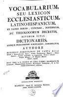 Vocabularium, seu Lexicon ecclesiasticum latino-hispanicum