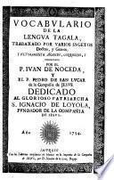 Vocabvlario De La Lengva Tagala, Trabaxado Por Varios Svgetos Doctos, y Graves, Y Vltimamente Anadido, Corregido, Y Coordinado