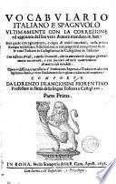 Vocabvlario italiano e spagnvolo vltimamente con la correzione ed aggiunta del suo vero autore mandato in luce