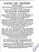 Voces de Tritón que dá...la sangre del Illmo. Sr.Dr. D. Juan Joseph de Escalona y Calatayud