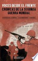 Voces desde el frente. Crónicas de la Segunda Guerra Mundial