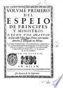 Volumen primero del Espeio de principes y ministros, hecho por Martin de Carvallo Villas Boas ..