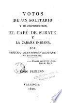 Votos de un solitario y su continuación, el café de Surate y la cabaña indiana, 1