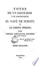 Votos de un solitario y su continuación, el café de Surate y la cabaña indiana, 2