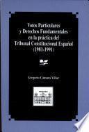 Votos particulares y derechos fundamentales en la práctica del Tribunal Constitucional Español