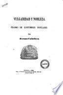 Vulgaridad y nobleza cuadro de costumbres populares por Fernan Caballero