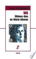 WA. Últimos días de Warla Alkman