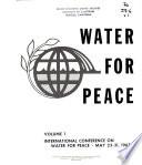 Water for Peace: International Conference on Water for Peace, May 23-31, 1967