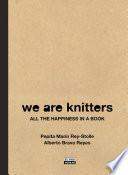 We are Knitters. All the happiness in a book