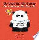 We Love You, Mr. Panda / Te amamos, Sr. Panda (Bilingual)
