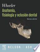 WHEELER. Anatomía, Fisiología y Oclusión Dental + DVD y evolve