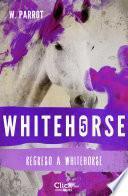 Whitehorse V. Regreso a Whitehorse