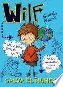 Wilf salva el mundo. Libro 1