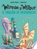 Winnie y Wilbur. El dragón de medianoche (Nueva edición)