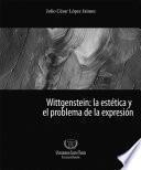 Wittgenstein: la estética y el problema de la expresión