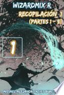WizardMix R Recopilación #1 (Partes 1 - 5) (Novela ligera)