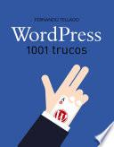 WordPress. 1001 trucos