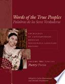 Words of the True Peoples/Palabras de los Seres Verdaderos: Anthology of Contemporary Mexican Indigenous-Language Writers/Antología de Escritores Actuales en Lenguas Indígenas de México