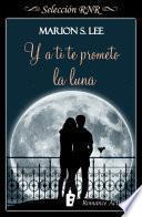 Y a ti te prometo la Luna