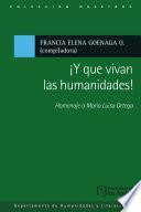 ¡Y que vivan las humanidades! Homenaje a María Luisa Ortega