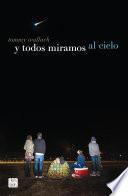 Y todos miramos al cielo (Edición mexicana)