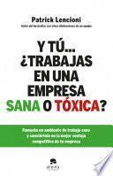 Y tú... ¿trabajas en una empresa sana o tóxica?