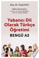 Yabancı dil olarak Türkçe öğretimi: BENGÜ A2