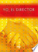 Yo, el director