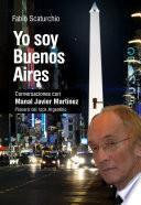 Yo soy Buenos Aires, conversaciones con Manal Javier Martínez
